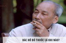 Bác Hồ bỏ thuốc lá khi nào?