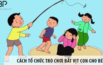 Hướng dẫn cách tổ chức trò chơi bắt vịt con cho bé