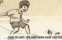 Hướng dẫn cách tổ chức trò chơi đánh quay cho trẻ em