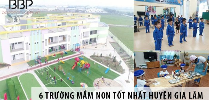 Top 6 trường mầm non tốt nhất huyện Gia Lâm