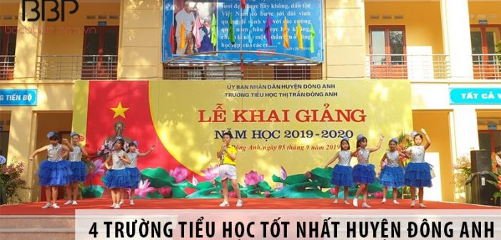 4 trường tiểu học tốt nhất huyện Đông Anh