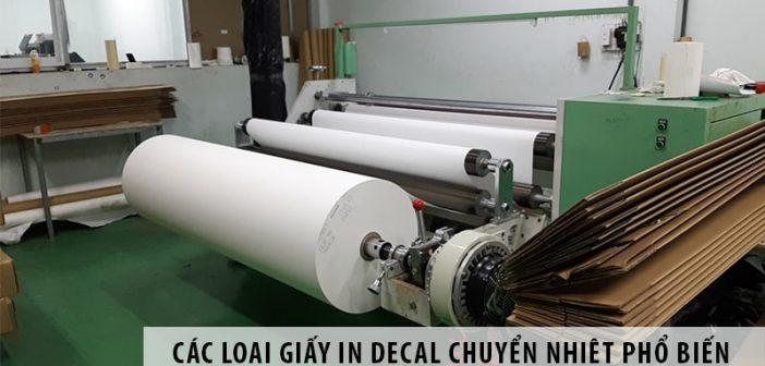 Các loại giấy in decal chuyển nhiệt phổ biến trên thị trường