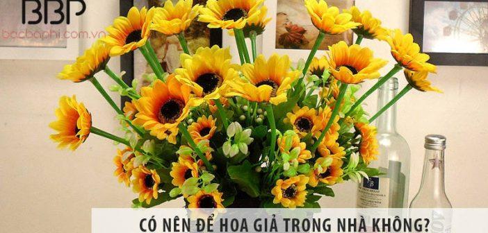 Có nên để hoa giả trong nhà không? Cắm hoa giả có tốt không?