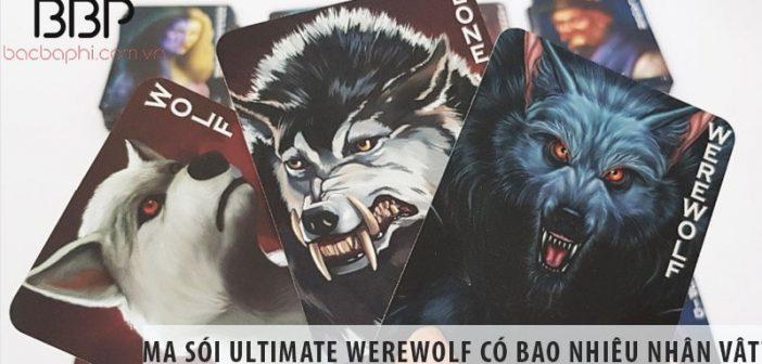 Trò chơi Ma Sói Ultimate WereWolf có bao nhiêu nhân vật?
